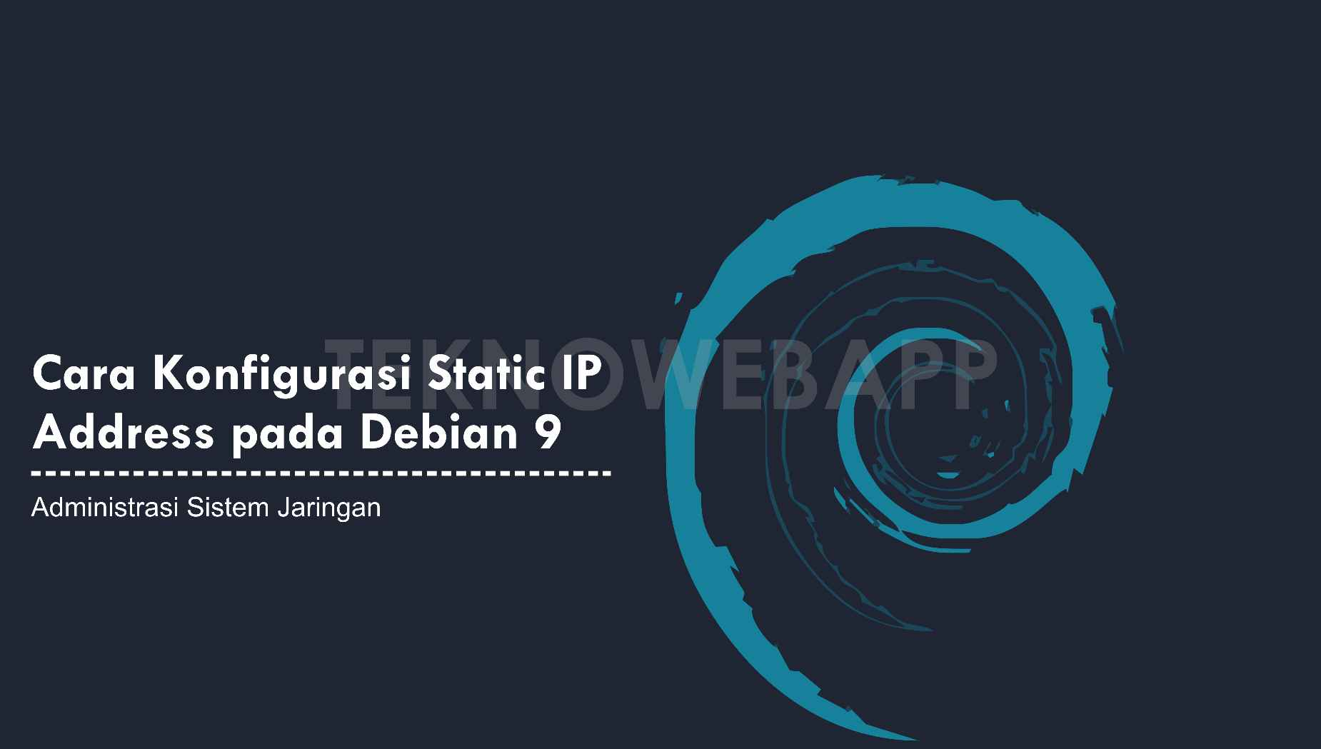 Konfigurasi Static IP Address pada Debian 9