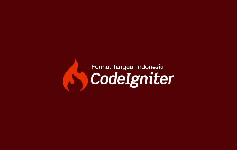 Membuat Format Tanggal Indonesia di CodeIgniter